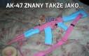 AK-47 znany także jako...