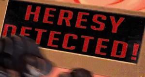 Uwaga, wykryto herezję