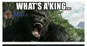 Czym jest król dla boga?