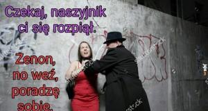 Pomocny Zenon, czasem tylko się zapomina i gwałci