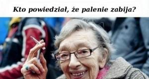 Kto powiedział, że palenie zabija?