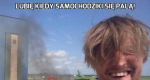 Lubię kiedy samochodziki się palą!