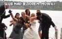 Ślub nad jeziorem, mówili...
