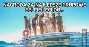 Nagroda za najlepsze grupowe selfie leci do...