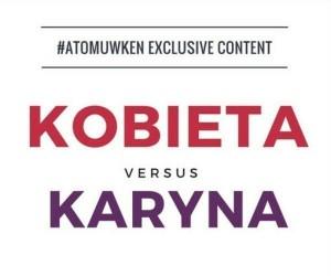 Zwykła kobieta vs Karyna