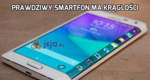 Prawdziwy smartfon ma krągłości