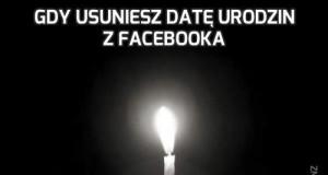 Gdy usuniesz datę urodzin z Facebooka