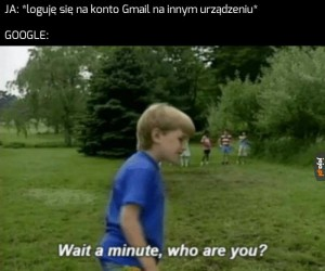 Odejdź, nie znam Cię!