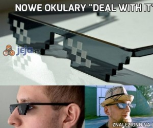"""Nowe okulary """"Deal with it"""""""