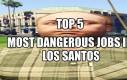Top 5 najniebezpieczniejszych prac w Los Santos
