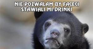Nie pozwalam by faceci stawiali mi drinki