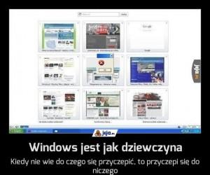Windows jest jak dziewczyna