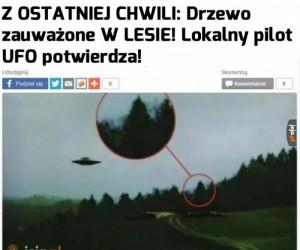 Dobrze, że pilot UFO mógł wszystko potwierdzić