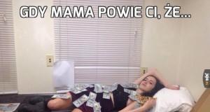 Gdy mama powie Ci, że...