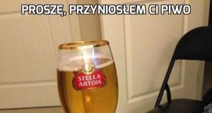 Proszę, przyniosłem ci piwo