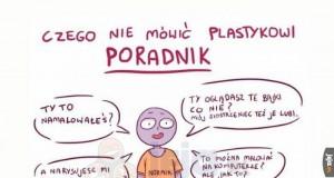 Czego nie mówić plastykowi