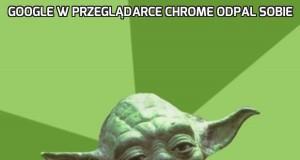 Google w przeglądarce Chrome odpal sobie