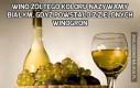 Wino żółtego koloru nazywamy białym, gdyż powstało z zielonych winogron