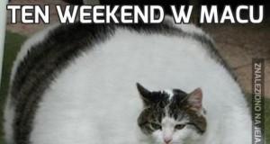 Ten weekend w macu