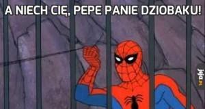 A niech Cię, Pepe panie dziobaku!
