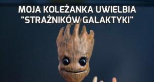 """Moja koleżanka uwielbia """"Strażników Galaktyki"""""""