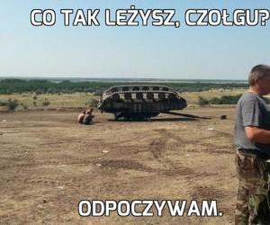 Co tak leżysz, czołgu?