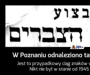 W Poznaniu odnaleziono tabliczkę z tą treścią