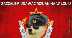 Zacząłem udawać Rosjanina w LoL-u