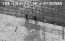Cień jednej z ofiar w Hiroszimie