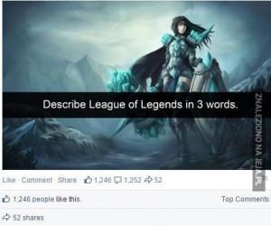 Opisz LoL'a w trzech słowach