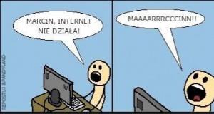 Marcin, internet nie działa!