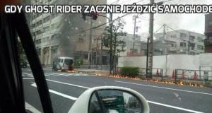 Gdy Ghost rider zacznie jeździć samochodem