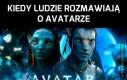 Kiedy ja mówię o Avatarze