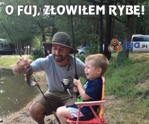O fuj, złowiłem rybę!