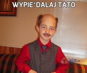 Wypie*dalaj tato