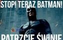 Stop! Teraz Batman!
