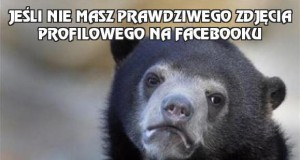Jeśli nie masz prawdziwego zdjęcia profilowego na Facebooku