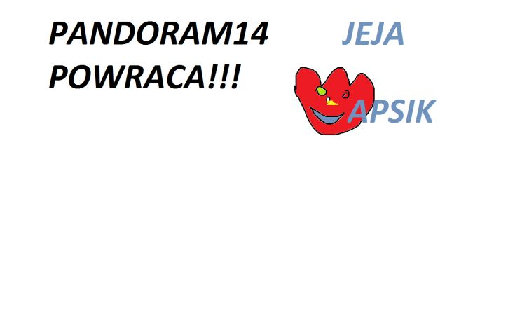 Pandoram14 powraca ... :) :)