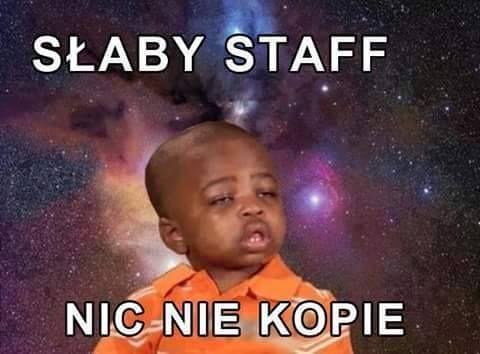 Słaby staff