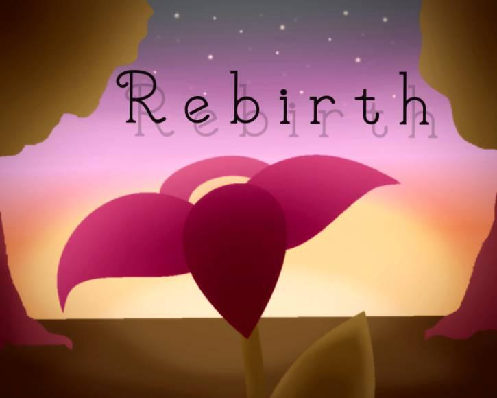 Rebirth <3